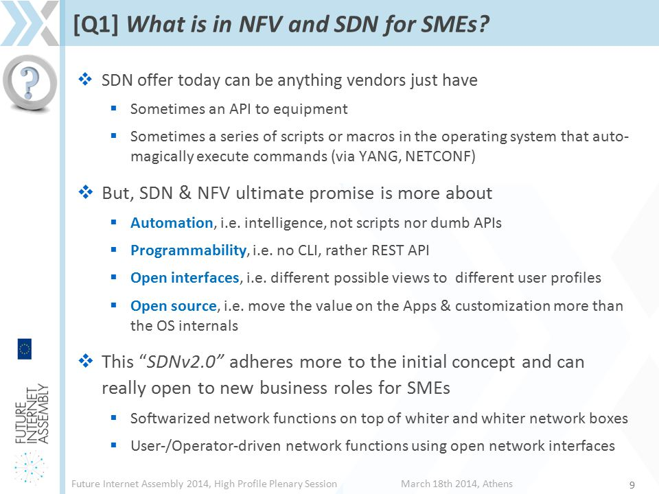 Future Internet Assembly 2014, High Profile Plenary SessionMarch 18th 2014, Athens [Q1] What is in NFV and SDN for SMEs?  SDN offer today can be anyt