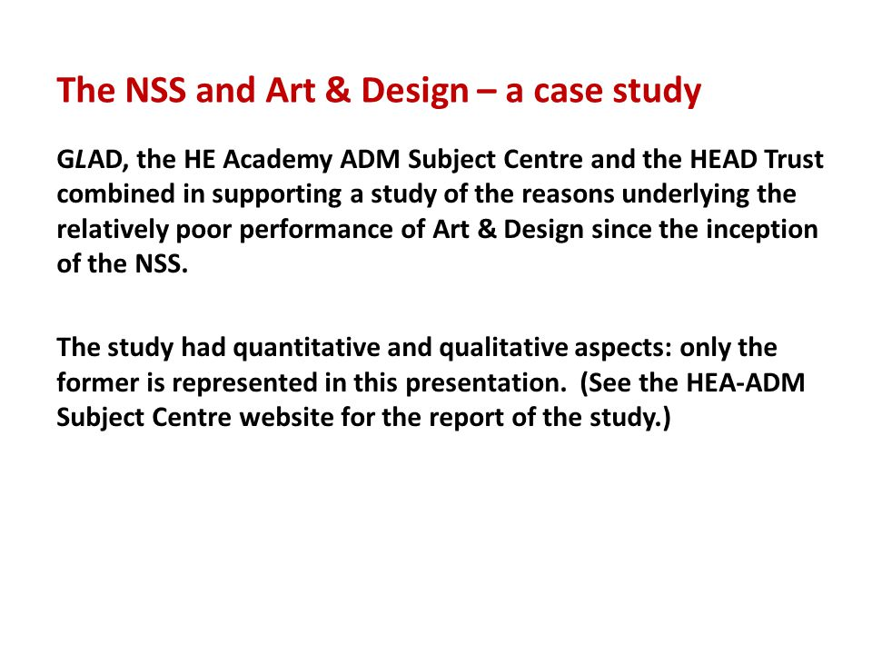 GLAD, the HE Academy ADM Subject Centre and the HEAD Trust combined in supporting a study of the reasons underlying the relatively poor performance of