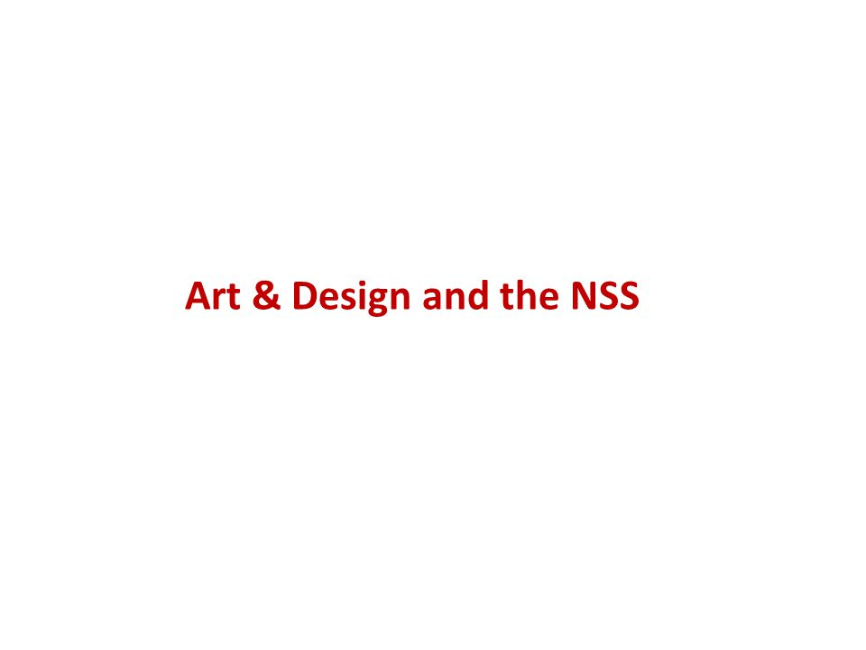 Art & Design and the NSS