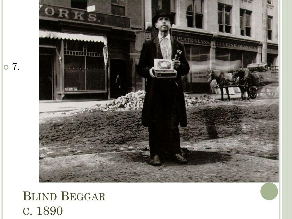 B LIND B EGGAR C. 1890 7.