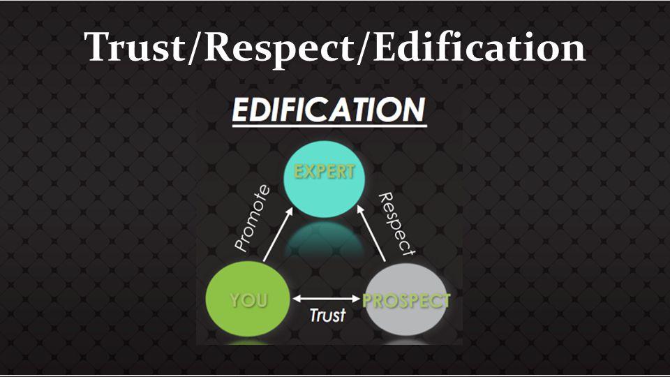 Trust/Respect/Edification