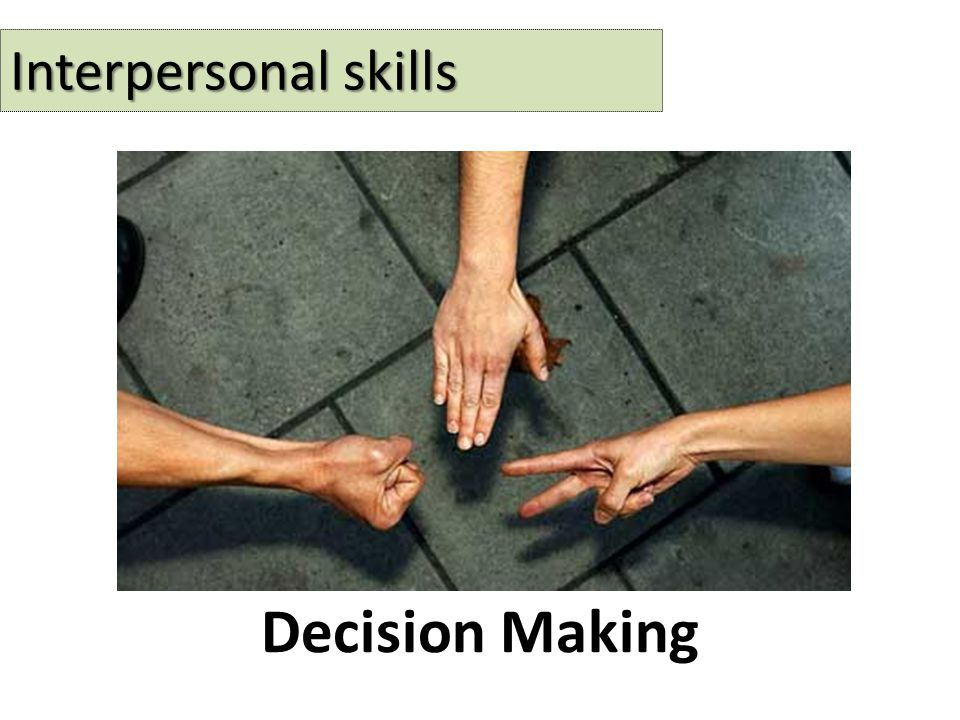 Interpersonal skills Decision Making