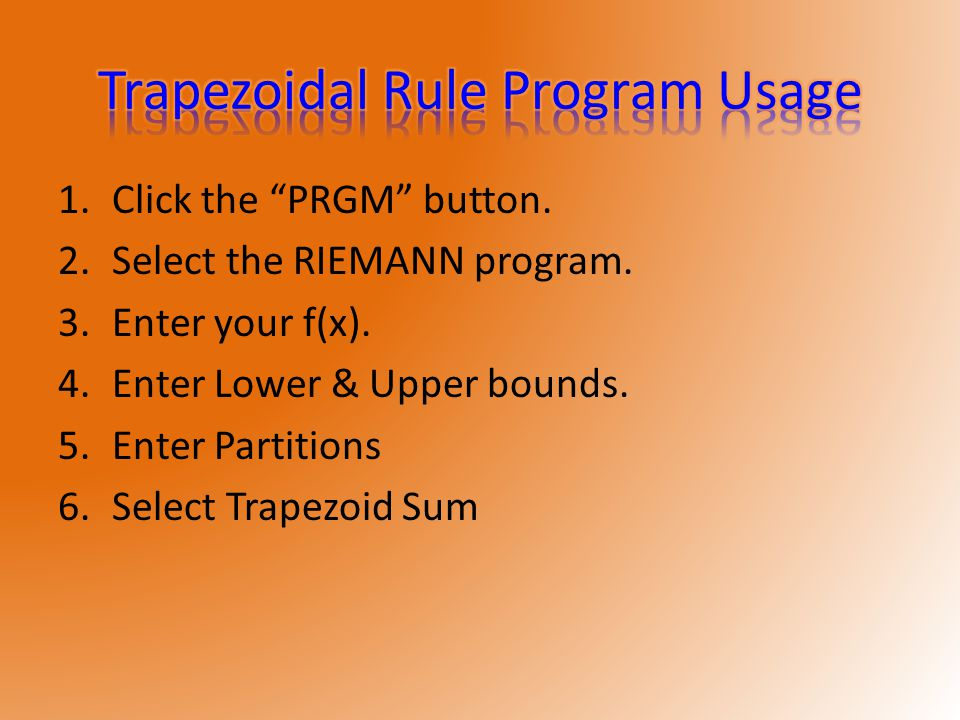 1.Click the PRGM button. 2.Select the RIEMANN program.