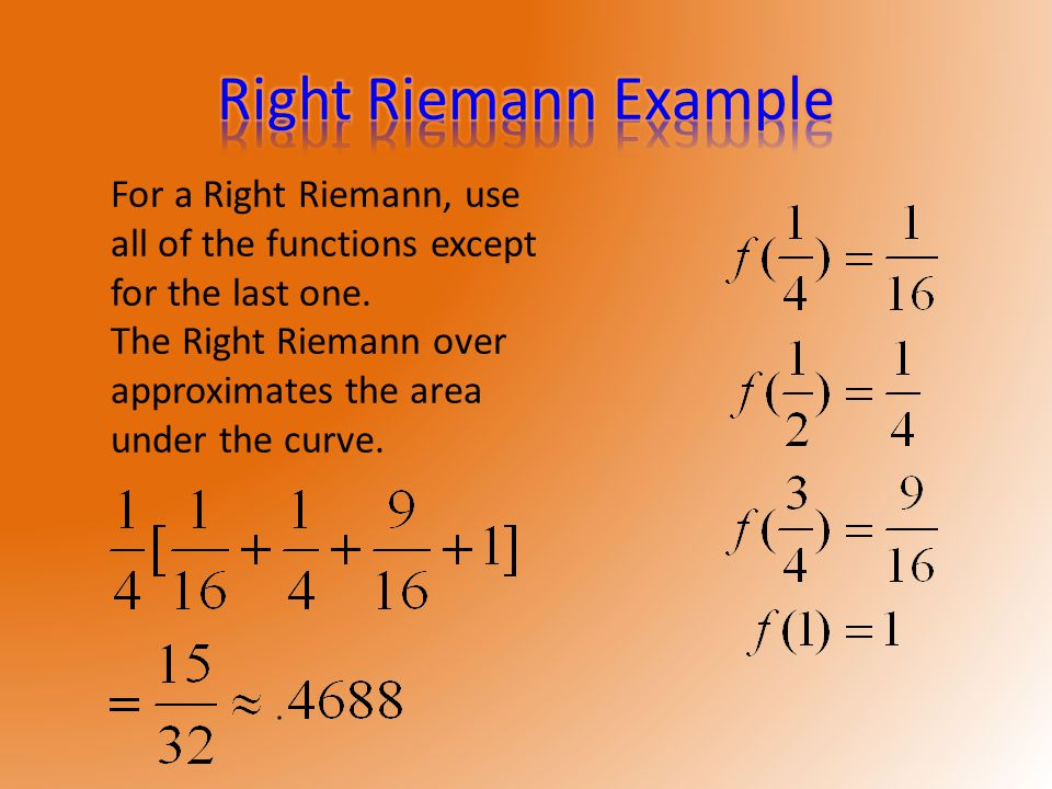 For a Right Riemann, use all of the functions except for the last one.