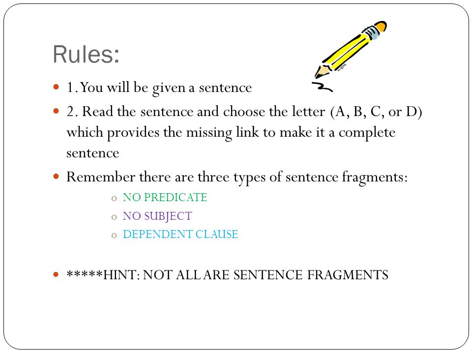 Rules: 1. You will be given a sentence 2.