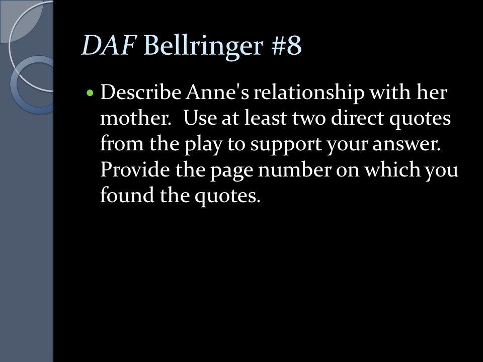 DAF Bellringer #9 Describe Anne s relationship with her mother.