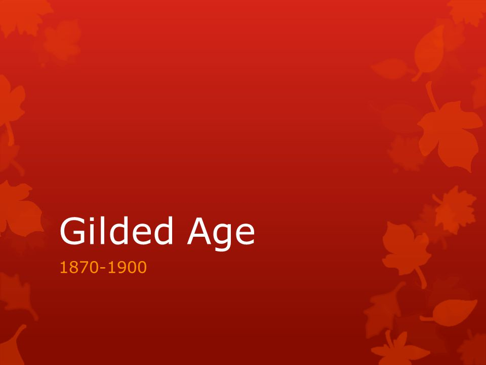Gilded Age 1870-1900