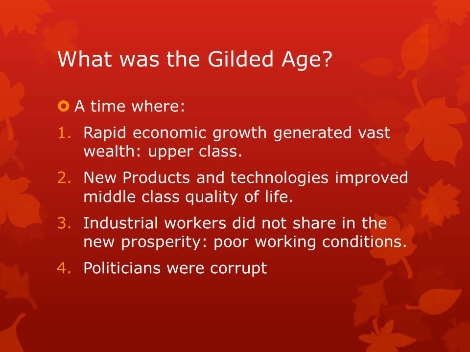 Gilded Age: Points of Interest  Westward Expansion  Industrial Revolution  Immigration  Urbanization  Labor Movement  Political Corruption