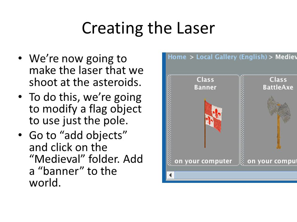 Creating the Laser We're now going to make the laser that we shoot at the asteroids.