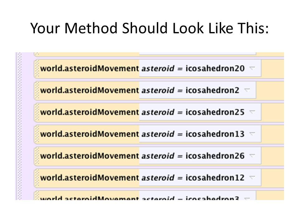 Your Method Should Look Like This: