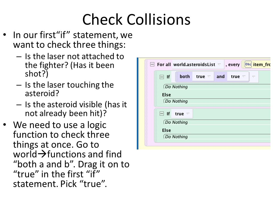 Check Collisions In our first if statement, we want to check three things: – Is the laser not attached to the fighter.