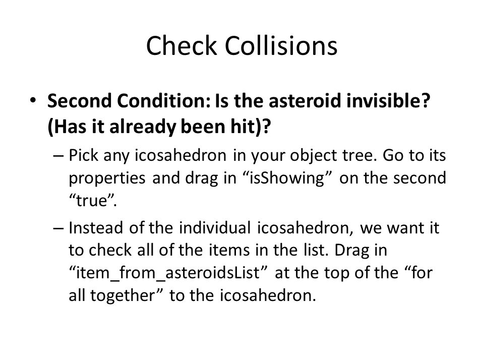 Check Collisions Second Condition: Is the asteroid invisible.