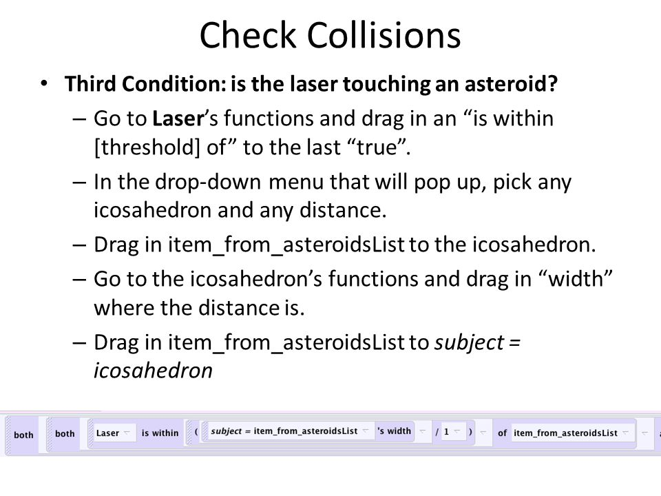Check Collisions Third Condition: is the laser touching an asteroid.