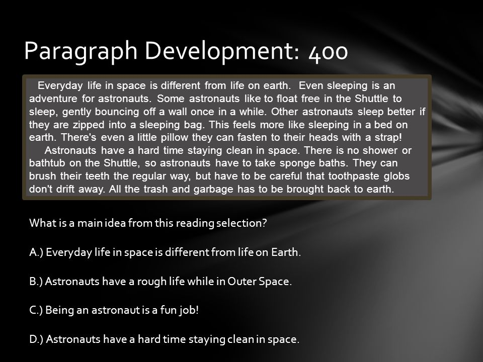 Paragraph Development: 400 Everyday life in space is different from life on earth.