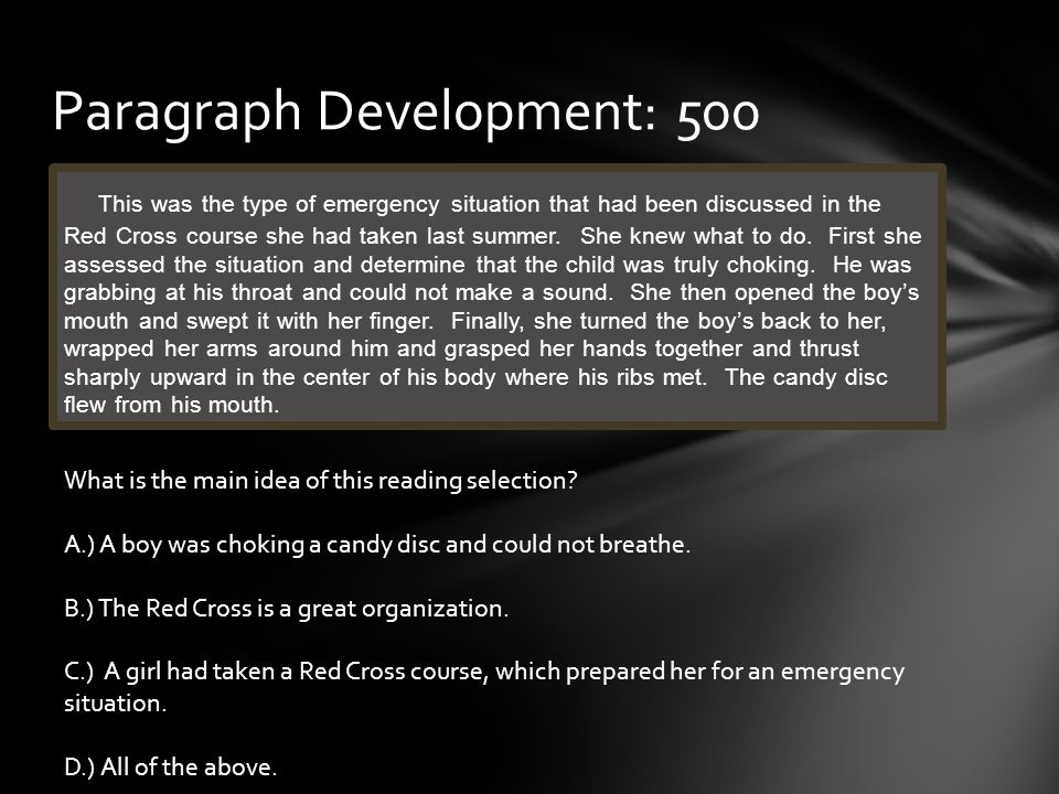 Paragraph Development: 500 This was the type of emergency situation that had been discussed in the Red Cross course she had taken last summer.
