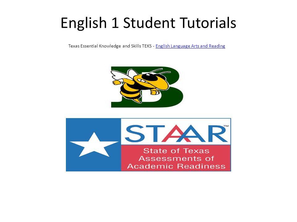 English 1 Student Tutorials Texas Essential Knowledge and Skills TEKS - English Language Arts and Reading English Language Arts and Reading