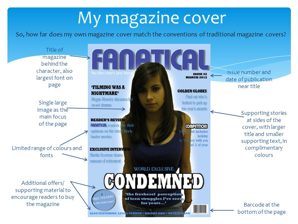 My magazine cover So, how far does my own magazine cover match the conventions of traditional magazine covers.
