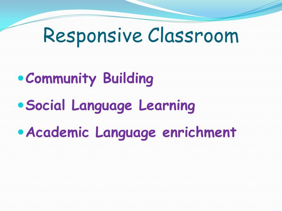 Responsive Classroom Community Building Social Language Learning Academic Language enrichment