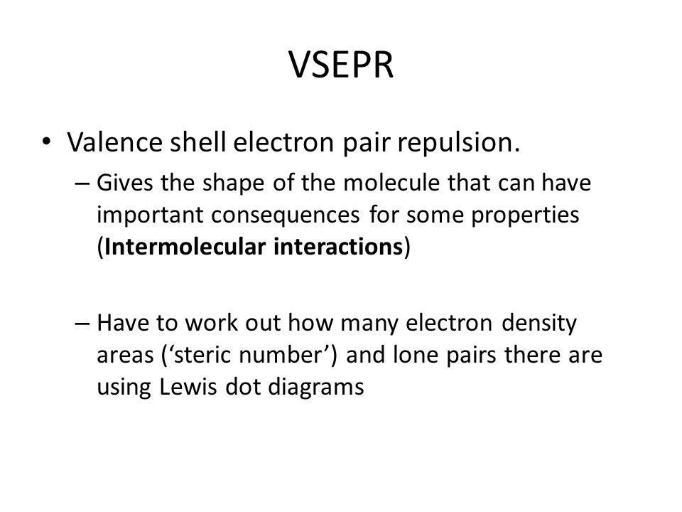 VSEPR Valence shell electron pair repulsion.