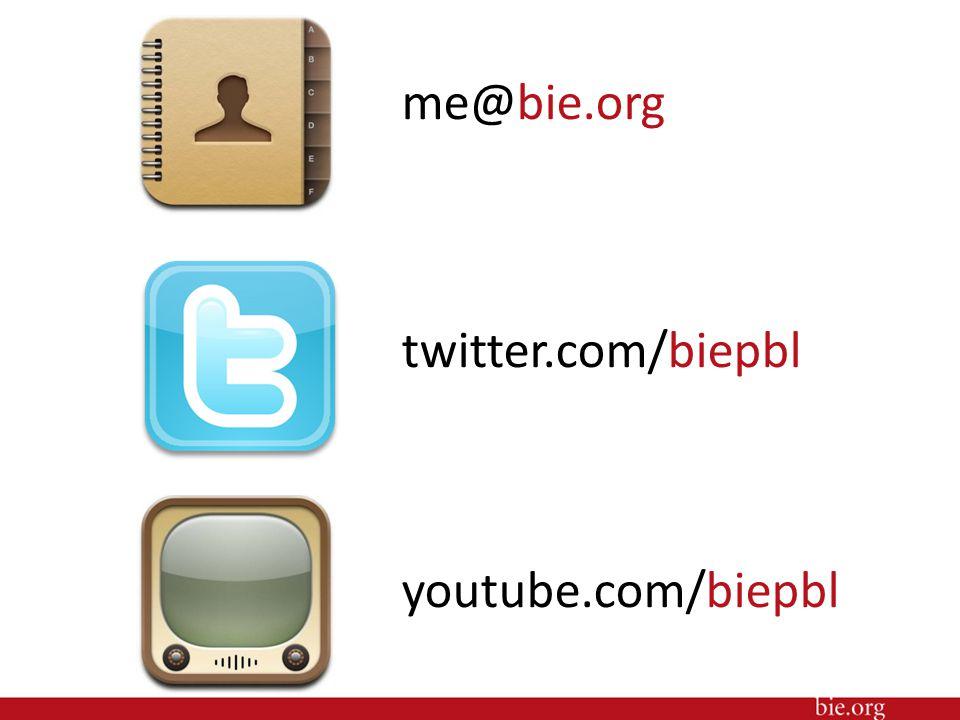 me@bie.org twitter.com/biepbl youtube.com/biepbl
