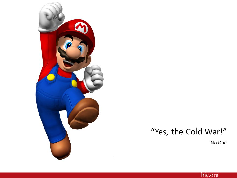 """""""Yes, the Cold War!"""" – No One"""