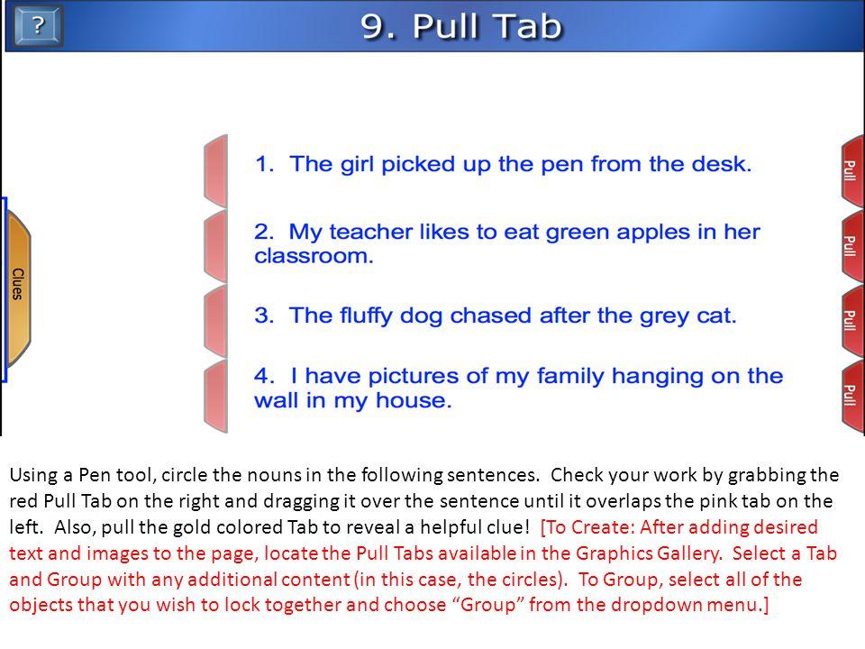 Using a Pen tool, circle the nouns in the following sentences.