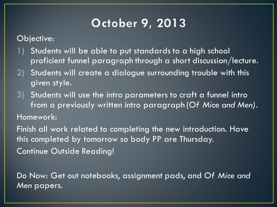Objective: 1)Students will be able to put standards to a high school proficient funnel paragraph through a short discussion/lecture. 2)Students will c