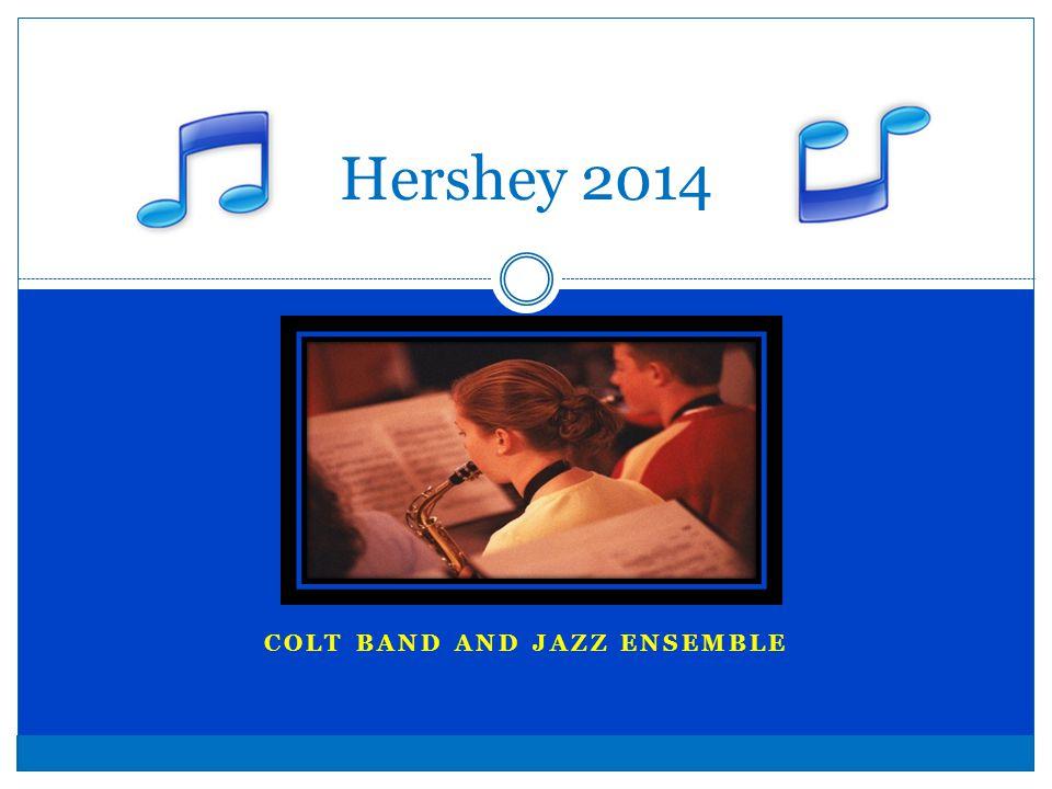 COLT BAND AND JAZZ ENSEMBLE Hershey 2014