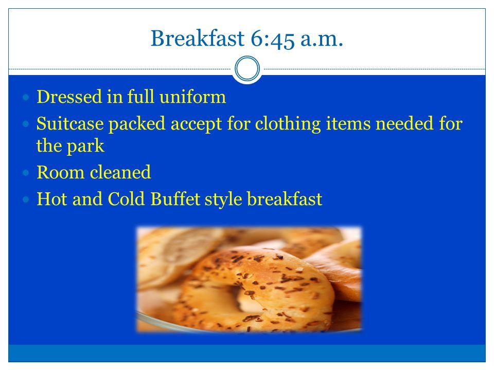 Breakfast 6:45 a.m.