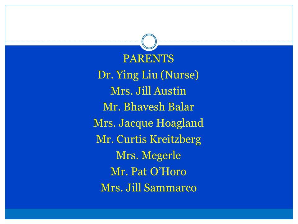 PARENTS Dr. Ying Liu (Nurse) Mrs. Jill Austin Mr.