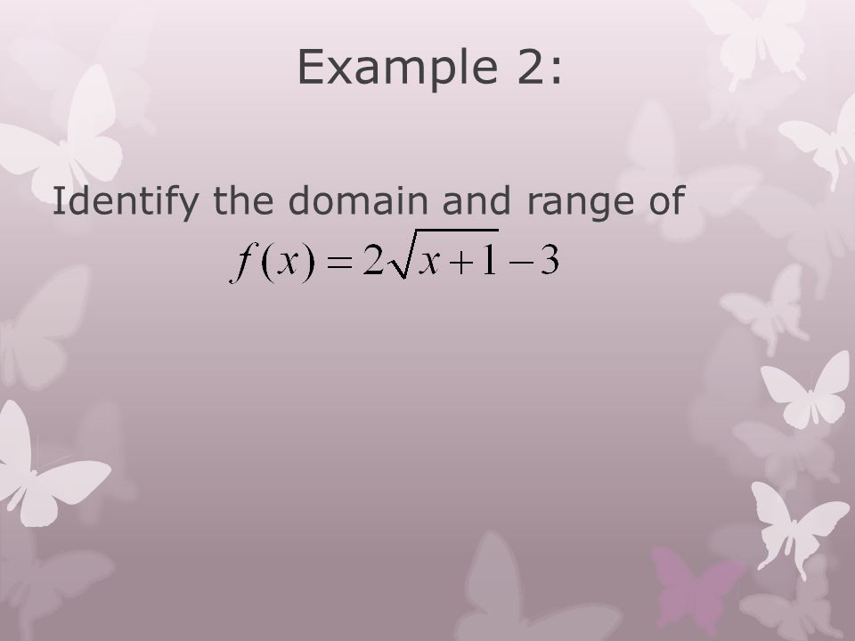 Example 2: Identify the domain and range of