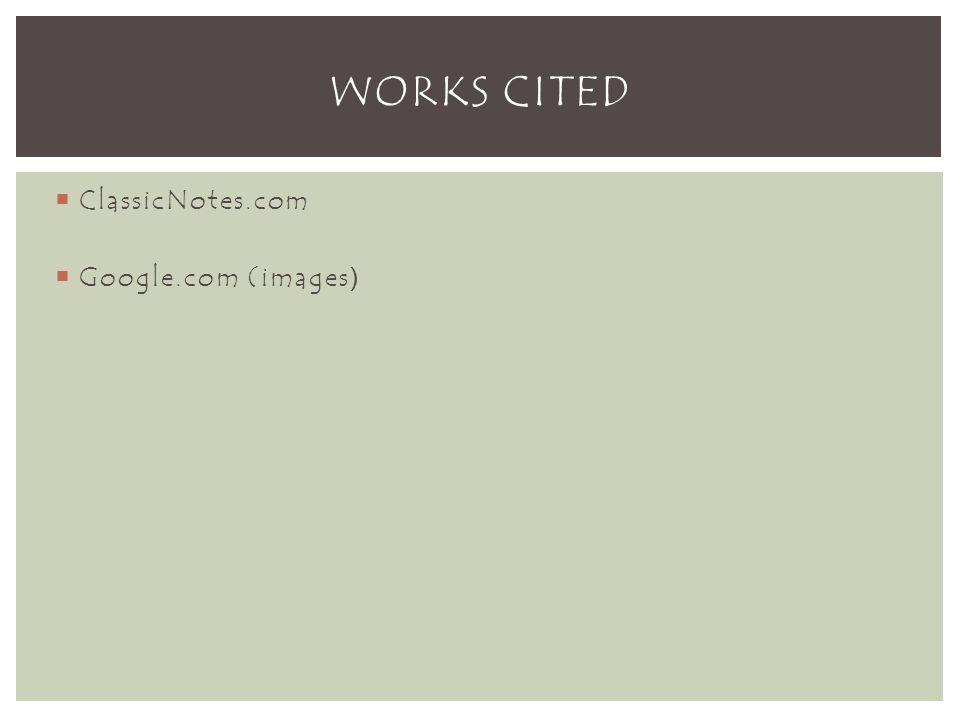  ClassicNotes.com  Google.com (images ) WORKS CITED