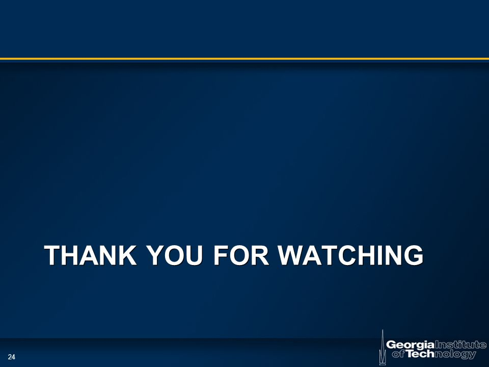 24 THANK YOU FOR WATCHING