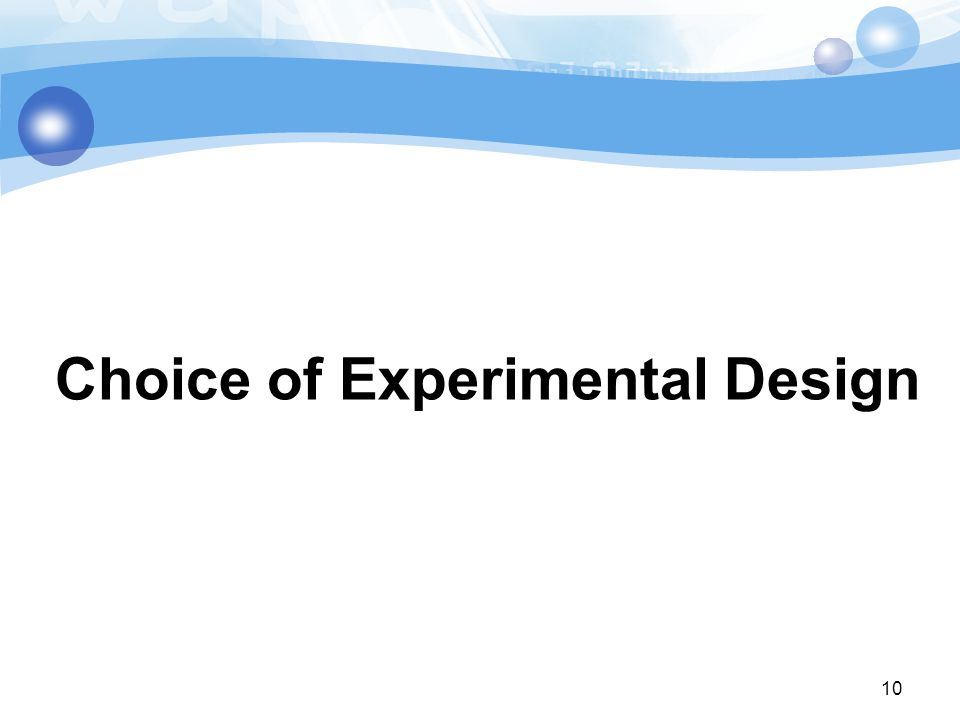 10 Choice of Experimental Design
