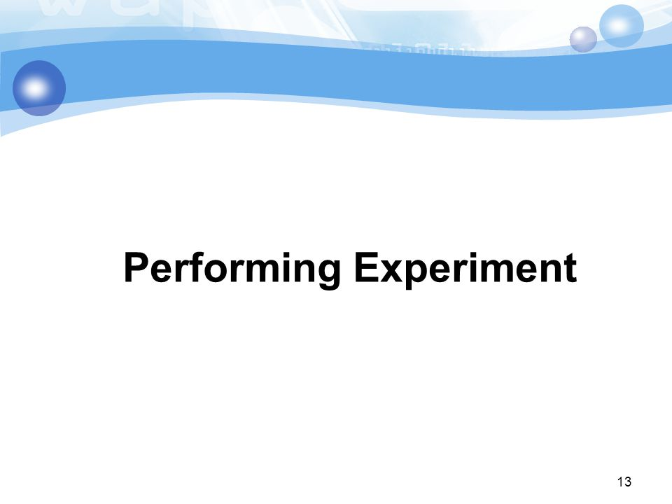 13 Performing Experiment