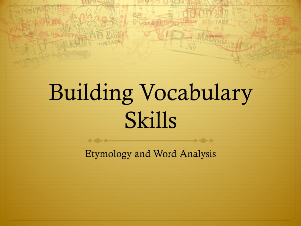 Building Vocabulary Skills Etymology and Word Analysis