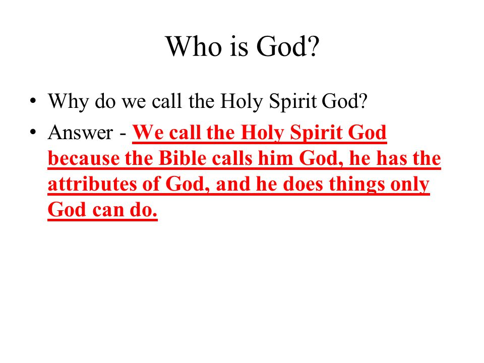 Who is God. Why do we call the Holy Spirit God.