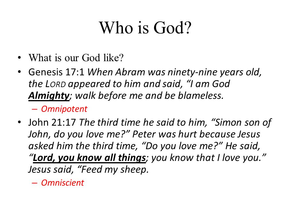 Who is God. What is our God like.