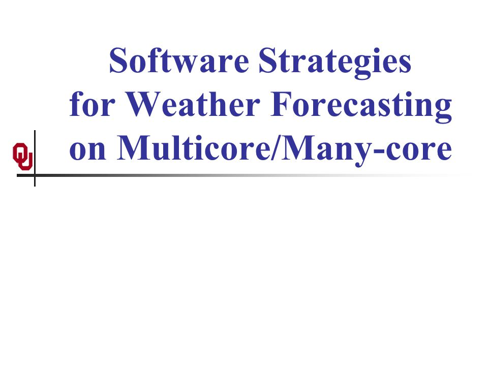 Software Strategies for Weather Forecasting on Multicore/Many-core
