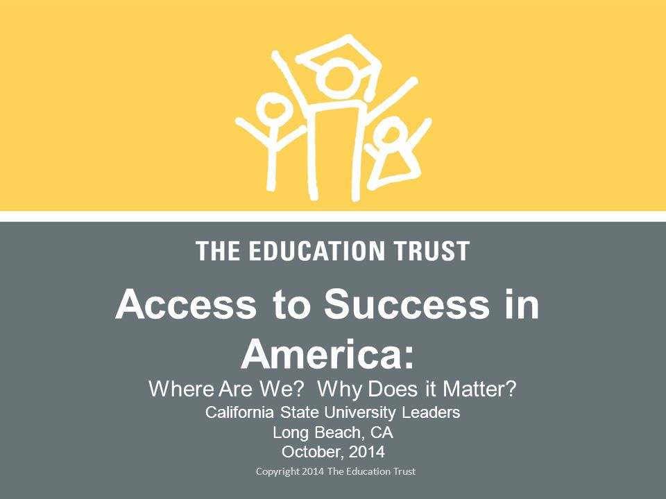 © 2014 THE EDUCATION TRUST America: Two Powerful Stories