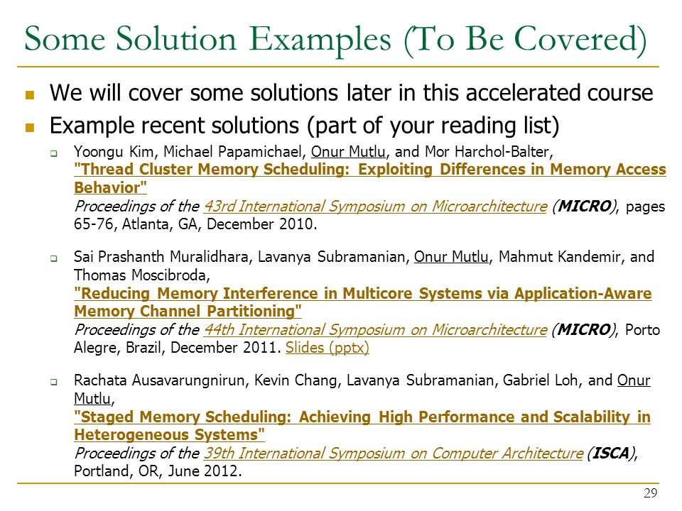 Some Solution Examples (To Be Covered) We will cover some solutions later in this accelerated course Example recent solutions (part of your reading li