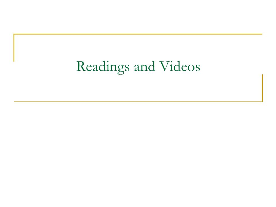 Readings and Videos