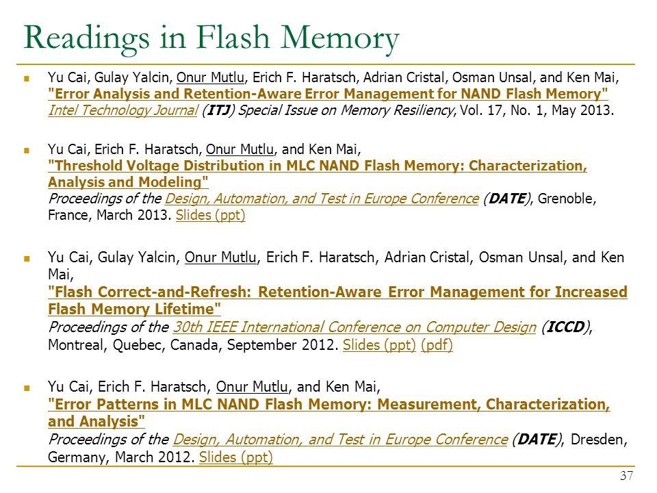 Readings in Flash Memory Yu Cai, Gulay Yalcin, Onur Mutlu, Erich F. Haratsch, Adrian Cristal, Osman Unsal, and Ken Mai,