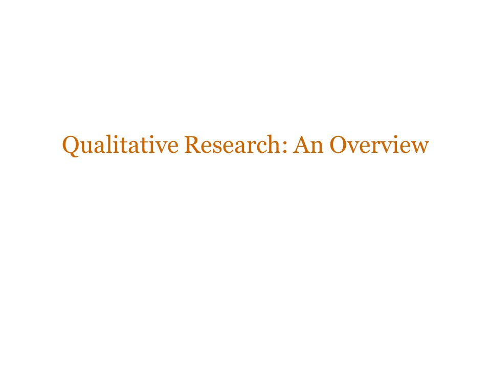 Qualitative Research: An Overview