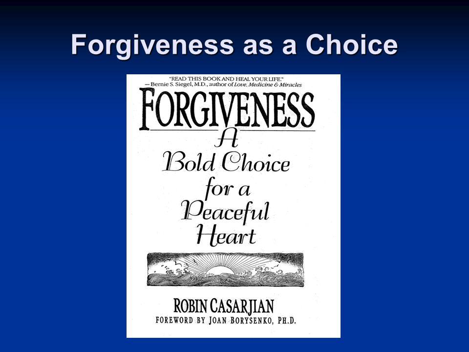 Forgiveness as a Choice