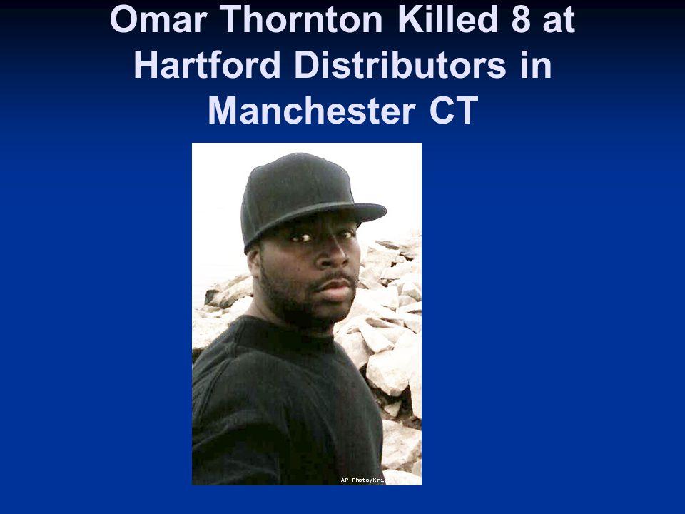 Omar Thornton Killed 8 at Hartford Distributors in Manchester CT Hannah