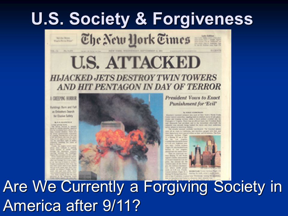 U.S. Society & Forgiveness Are We Currently a Forgiving Society in America after 9/11?