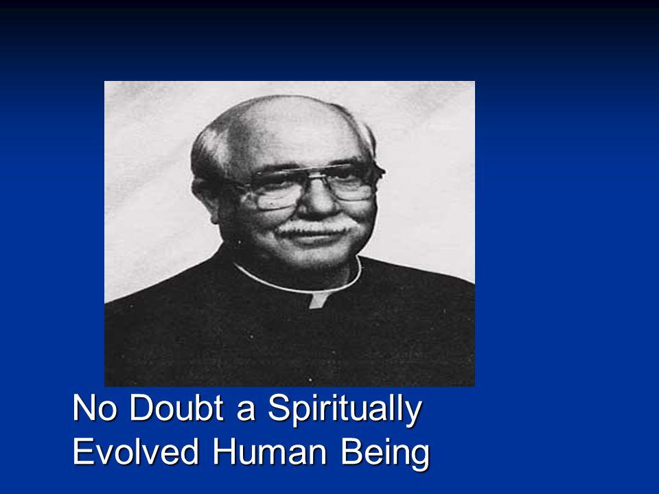 No Doubt a Spiritually Evolved Human Being