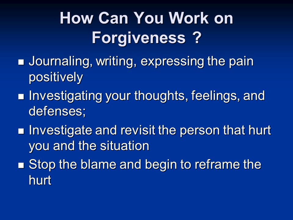 How Can You Work on Forgiveness .