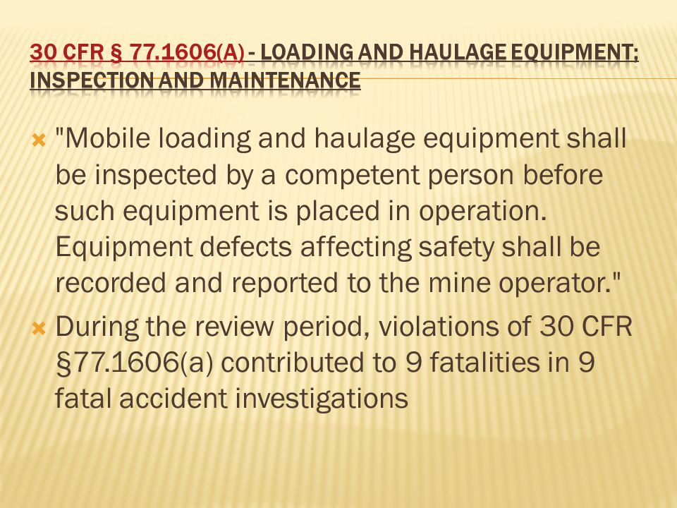  Mobile loading and haulage equipment shall be inspected by a competent person before such equipment is placed in operation.